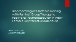 Incorporating Self-Defense Training with Feminist Group Therapy to Facilitate Trauma Resolution in