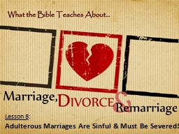 Lesson 8 : Adulterous Marriages Are Sinful & Must Be Severed!