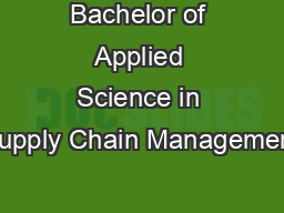 Bachelor of Applied Science in Supply Chain Management PowerPoint Presentation, PPT - DocSlides