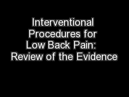 Interventional Procedures for Low Back Pain:  Review of the Evidence