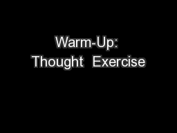 Warm-Up: Thought  Exercise