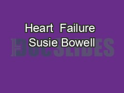 Heart  Failure Susie Bowell