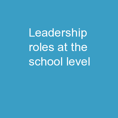 Leadership Roles  at the School Level