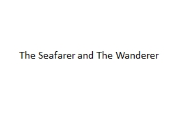The Seafarer and The Wanderer