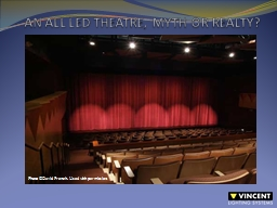 AN ALL LED THEATRE, MYTH OR REALTY?