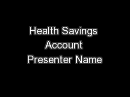 Health Savings Account Presenter Name