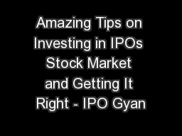 Amazing Tips on Investing in IPOs Stock Market and Getting It Right - IPO Gyan