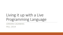 Living it up with a Live Programming Language PowerPoint Presentation, PPT - DocSlides