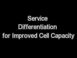 Service Differentiation for Improved Cell Capacity