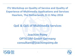 ITU Workshop on Quality of Service and Quality of Experience of Multimedia Applications and Service