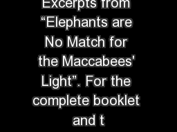 "Excerpts from ""Elephants are No Match for the Maccabees' Light"". For the complete booklet and t"