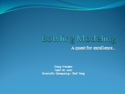 Bowling Modeling A quest for excellence�