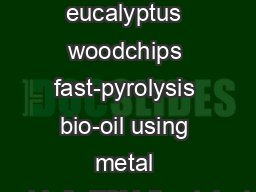 In-situ upgrading of eucalyptus woodchips fast-pyrolysis bio-oil using metal oxide/h-ZSM-5 catalyst