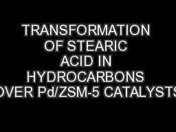 TRANSFORMATION OF STEARIC ACID IN HYDROCARBONS OVER Pd/ZSM-5 CATALYSTS