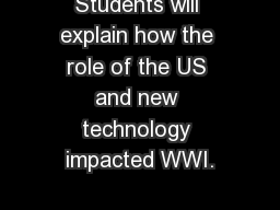 Students will explain how the role of the US and new technology impacted WWI.