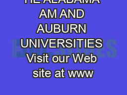 HE ALABAMA AM AND AUBURN UNIVERSITIES Visit our Web site at www