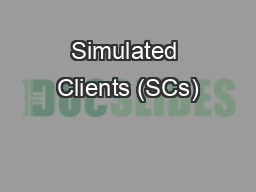 Simulated Clients (SCs)