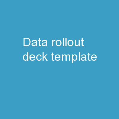 Data Rollout Deck Template