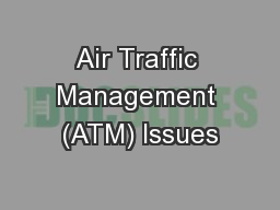 Air Traffic Management (ATM) Issues
