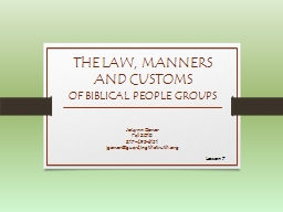 THE LAW, MANNERS AND CUSTOMS