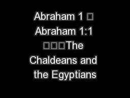Abraham 1  Abraham 1:1 The Chaldeans and the Egyptians