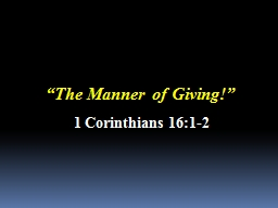 """""""The Manner of Giving!"""" PowerPoint PPT Presentation"""