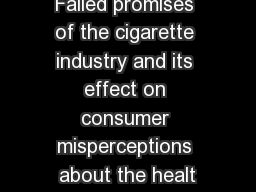 Failed promises of the cigarette industry and its effect on consumer misperceptions about the healt