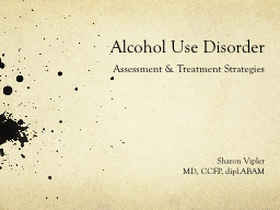 Alcohol Use Disorder Assessment & Treatment Strategies