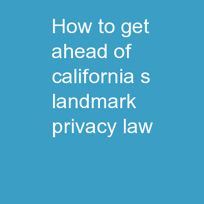 How to get ahead of California's landmark privacy law