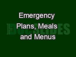 Emergency Plans, Meals and Menus
