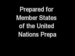Prepared for Member States of the United Nations Prepa