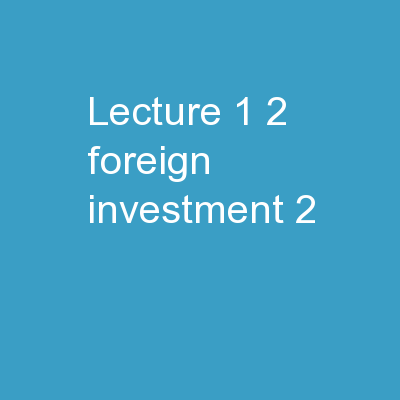 Lecture   1 2 : Foreign Investment (2)