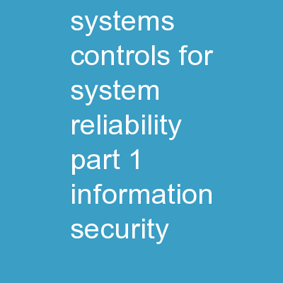 Chapter 8 Information Systems Controls for System Reliability� Part 1: Information Security