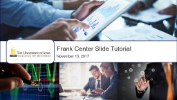 Frank Center Slide Tutorial
