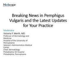 Breaking News in Pemphigus Vulgaris and the Latest Updates for Your Practice