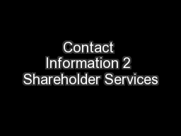 Contact Information 2 Shareholder Services