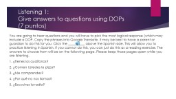 Listening 1: Give answers to questions using DOPs