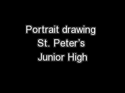 Portrait drawing St. Peter's Junior High