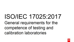 ISO/IEC 17025:2017 General requirements for the competence of testing and calibration laboratories PowerPoint PPT Presentation