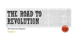 The Road to Revolution The American Pageant