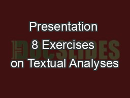 Presentation 8 Exercises on Textual Analyses