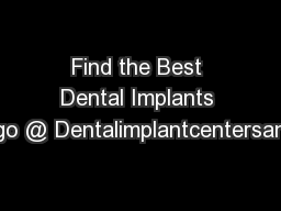 Find the Best Dental Implants in San Diego @ Dentalimplantcentersandiego.com