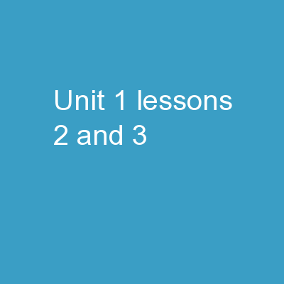 Unit 1 Lessons 2 and 3