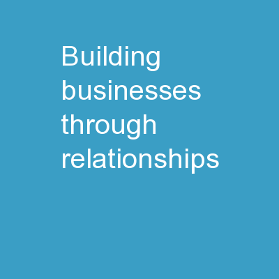 Building Businesses Through Relationships