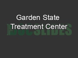 Garden State Treatment Center