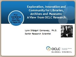 Exploration, Innovation and Community for Libraries, Archives and Museums: