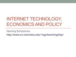 Internet Technology, Economics and Policy