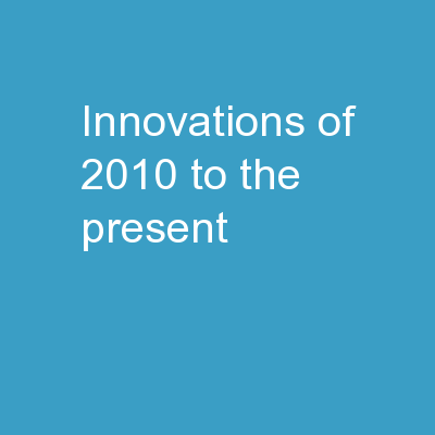 Innovations of 2010 to the present