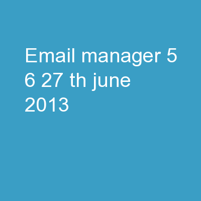 Email Manager 5.6 27 th  June 2013