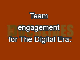Team engagement for The Digital Era:
